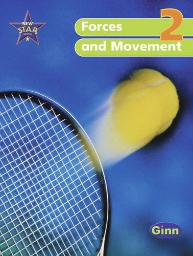 New Star Science Yr2/P3 Forces and Movement Pupil Book: Pupil's Book (STAR SCIENCE NEW EDITION) -