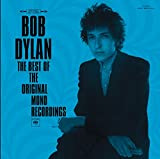 Bob Dylan : The best of the Original Mono Recordings