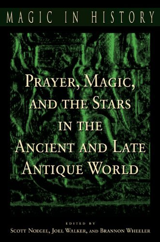 Prayer, Magic, and the Stars in the Ancient and Late Antique World (Magic in History) (Magin in History Series) (2003-03-31)