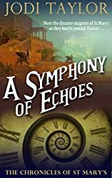 A Symphony of Echoes (The Chronicles of St. Mary's Series) by Jodi Taylor (2015-08-20)
