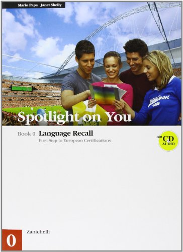 Spotlight on you vol. 0-1. Con 3 CD audio. Per le Scuole superiori. Con CD-ROM