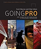 Going Pro: How to Make the Leap from Aspiring to Professional Photographer - Scott Bourne, Skip Cohen