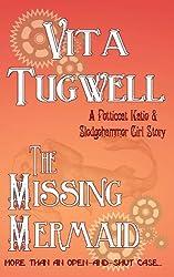 The Missing Mermaid (Petticoat Katie & Sledgehammer Girl Short Stories Book 1)