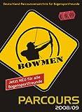 Bowmen Parcours Deutschland: Deutschlandparcoursverzeichnis für Bogensport