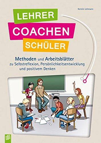 Lehrer coachen Schüler: Arbeitsblätter zu Selbstreflexion