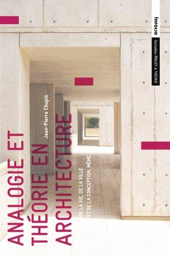 Analogie et théorie en architecture : De la ville, de la ville et la conception, même par Jean-Pierre Chupin