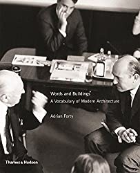 Words and Buildings: A Vocabulary of Modern Architecture by Adrian Forty (2004-05-23)