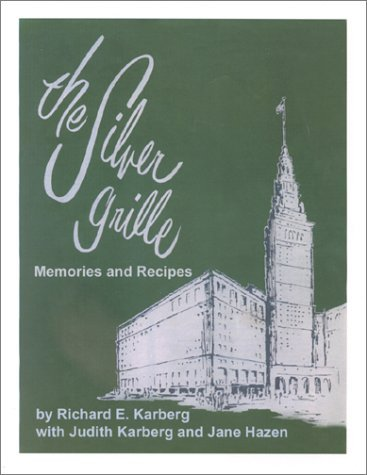 The Silver Grille : Memories and Recipes by Richard E. Karberg (2000-10-02)