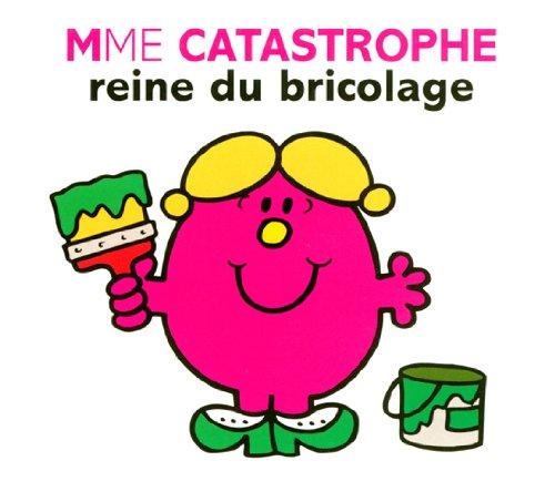 Mme Catastrophe reine du bricolage (Collection Monsieur Madame)