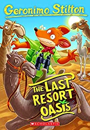 The Last Resort Oasis (Geronimo Stilton #77)