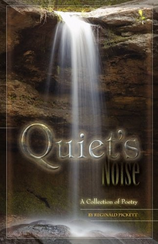 Quiet's Noise, a Collection of Poetry by Reginald Keith Pickett (2009-08-07) par Reginald Keith Pickett