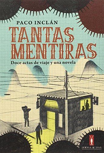 Tantas mentiras: doce actas de viaje y una novela por Paco Inclan