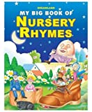 My Big Book of Nursery Rhymes - full of fun and education with awesome illustration.