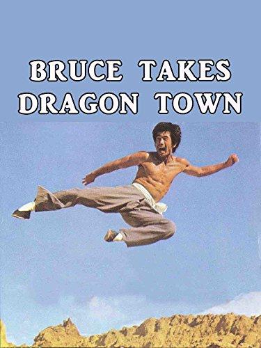Bruce Takes Dragon Town