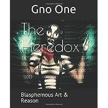The Heredox: Blasphemous Art & Reason