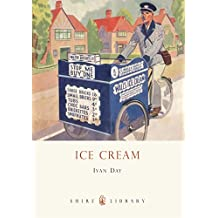 Ice Cream: A History (Shire Library, Band 614)