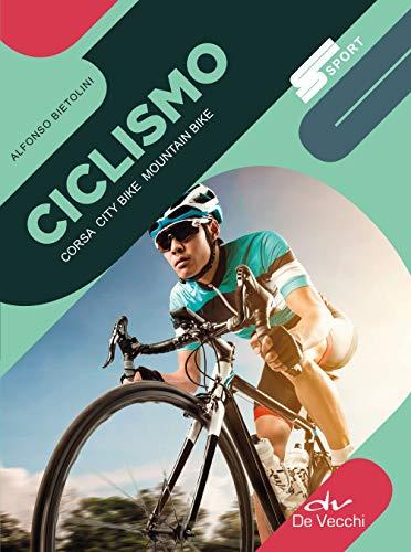 Ciclismo: Corsa – City bike – Mountain bike (Italian Edition) por Alfonso Bietolini