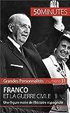 Image de Franco et la guerre civile: Une figure noire de l'histoire espagnole (Grandes Personnali