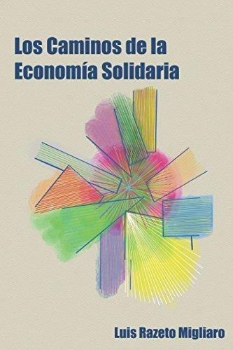 LOS CAMINOS DE LA ECONOMÍA SOLIDARIA