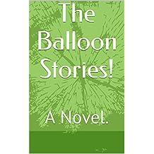 The Balloon Stories!: A Novel.