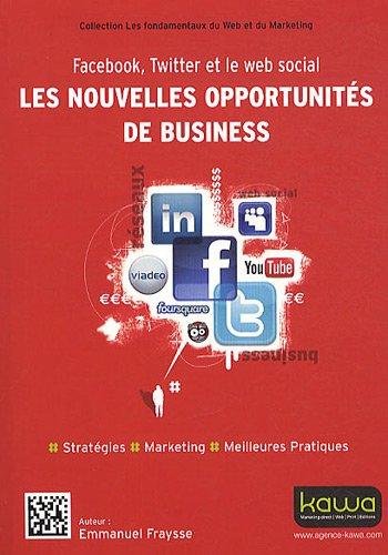 Facebook, Twitter et le web social: les nouvelles opportunités de business par Emmanuel FRAYSSE
