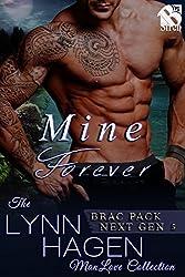 Mine Forever [Brac Pack Next Gen 5] (Siren Publishing The Lynn Hagen ManLove Collection)