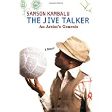 The Jive Talker: An Artist's Genesis by Samson Kambalu (2008-08-12)