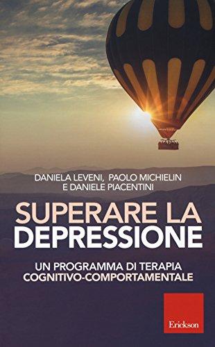 scaricare ebook gratis Superare la depressione. Un programma di terapia cognitivo-comportamentale PDF Epub