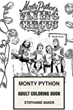 Monty Python Adult Coloring Book: Classical Comedy Geniuses and Directors, Sketch Innovators and Cultural Icons Inspired Adult Coloring Book (Monty Python Books)