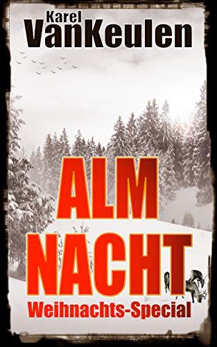 Almnacht: Ein Alpenkrimi - Weihnachts-Special 2017 (Anna Tanzbergers mysteriöse Fälle, Band 4) (Themen Sommer Parteien Für)