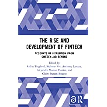 The Rise and Development of FinTech: Accounts of Disruption from Sweden and Beyond
