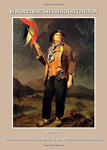 Historicising the French Revolution by Carolina Armenteros (2008-08-01)