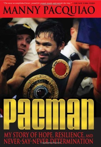 pacman-my-story-of-hope-resilience-and-never-say-never-determination-by-manny-pacquiao-2010-11-19
