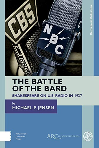 The Battle of the Bard: Shakespeare on US Radio in 1937 (Recreational Shakespeare)