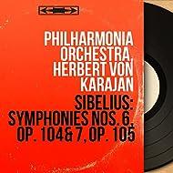 Sibelius: Symphonies Nos. 6, Op. 104 & 7, Op. 105 (Mono Version)