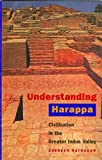 Understanding Harappa – Civilization in the Greater Indus Valley