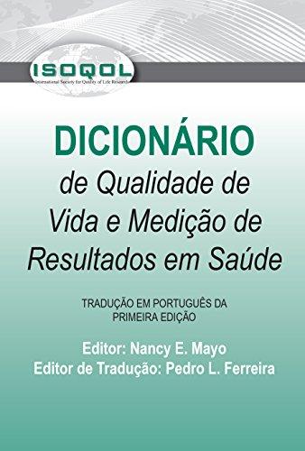 ISOQOL DICIONÁRIO DE QUALIDADE DE VIDA E MEDIÇÃO DE RESULTADOS/DESFECHOS EM SAÚDE (Portuguese Edition)
