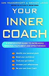 Your Inner Coach: A step-by-step guide to increasing personal fulfilment and effectiveness (English Edition)
