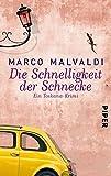 Die Schnelligkeit der Schnecke: Ein Toskana-Krimi by Marco Malvaldi (2012-04-06)