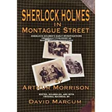 Sherlock Holmes in Montague Street: Sherlock Holmes's Early Investigations Originally Presented as Martin Hewitt Adventures