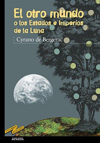 El otro mundo o Los Estados e Imperios de la Luna (Clásicos - Tus Libros-Selección) por Cyrano de Bergerac