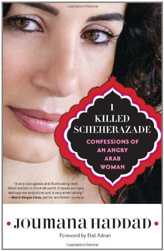 I Killed Scheherazade: Confessions of an Angry Arab Woman por Joumana Haddad