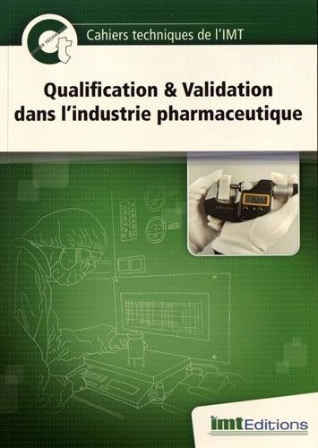 Qualification & Validation dans l'industrie pharmaceutique par Collectif