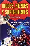 Dioses, héroes y superhéroes: Los superhéroes