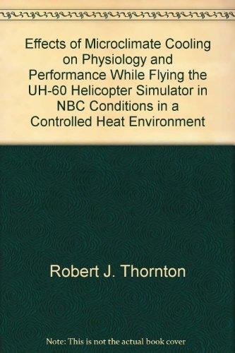 Effects of Microclimate Cooling on Physiology and Performance While Flying the UH-60 Helicopter Simulator in NBC Conditions in a Controlled Heat Environment
