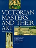 Victorian Masters and Their Art by Russell Ash (1999-11-25) - Russell Ash