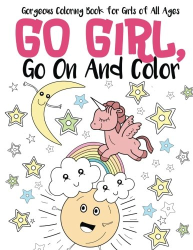 gorgeous-coloring-book-for-girls-of-all-ages-go-girl-go-on-and-color-a-cute-fun-and-relaxing-colorin