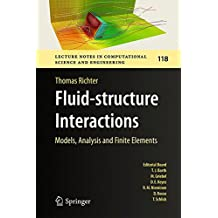 Fluid-structure Interactions: Models, Analysis and Finite Elements (Lecture Notes in Computational Science and Engineering)
