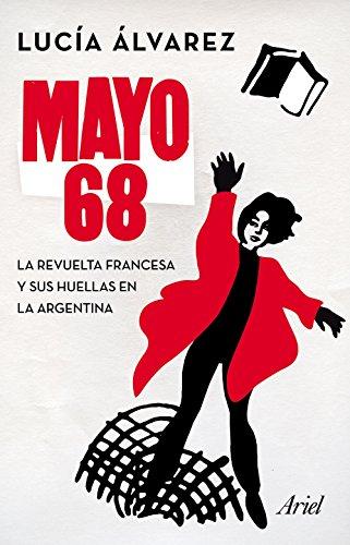 Mayo 68: La revuelta francesa y sus huellas en la Argentina eBook ...