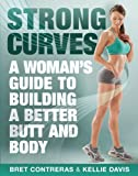 Image de Strong Curves: A Woman's Guide to Building a Better Butt and Body (Eng